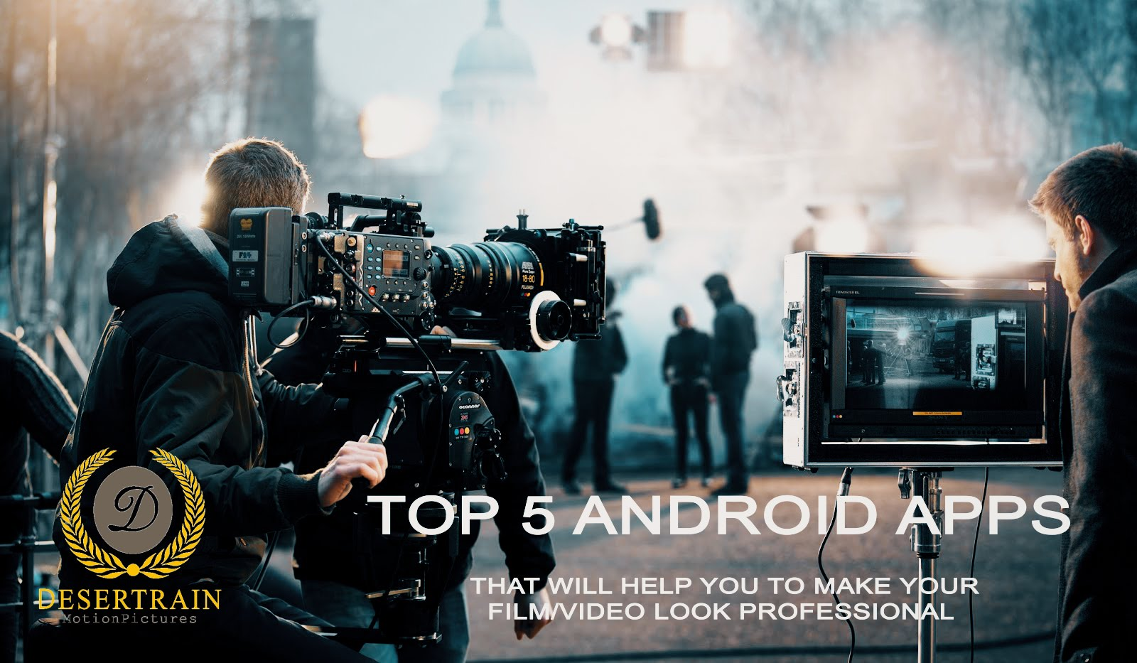 Top 5 android app that will help you to make your film look